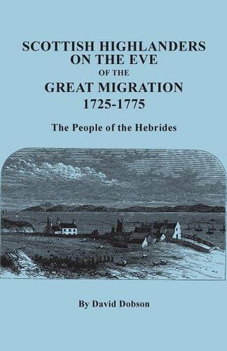 Scottish Highlanders on the Eve of the Great Migration, 1725-1775. The People of the Hebrides pdf