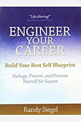 Engineer Your Career: Build Your Best Self Blueprint, 3rd Edition by Randy Siegel (2011-09-15) Paperback