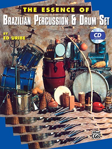 The Essence of Brazilian Percussion & Drum Set: Book & CD ()