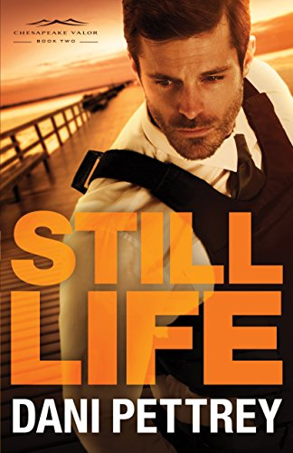 Still Life (Chesapeake Valor Book #2) by [Pettrey, Dani]