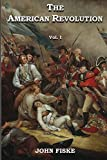 The American Revolution In Two Volumes: Volume 1