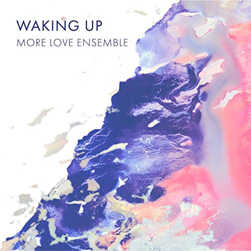 Rezultat slika za More Love Ensemble - Waking up