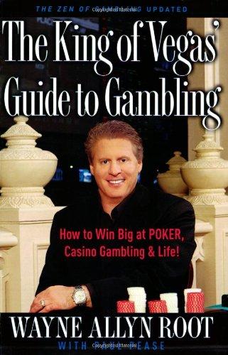The King of Vegas' Guide to Gambling: