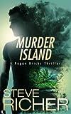 Murder Island (A Rogan Bricks Thriller) (Volume 3)