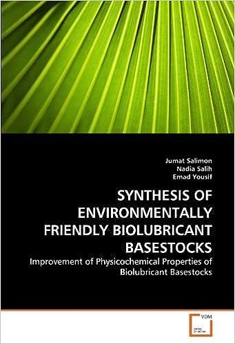 Book SYNTHESIS OF ENVIRONMENTALLY FRIENDLY BIOLUBRICANT BASESTOCKS: Improvement of Physicochemical Properties of Biolubricant Basestocks by Jumat Salimon (2011-06-08)