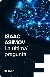 La última pregunta par Isaac Asimov