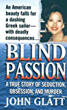 Blind Passion: A True Story of Seduction, Obsession, and Murder