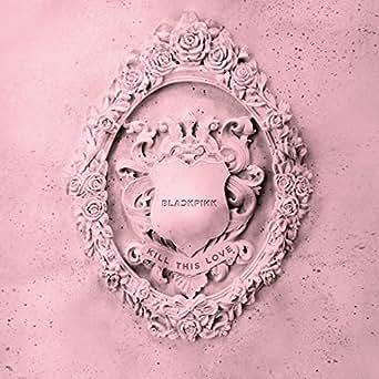 Amazon.com: Kill This Love: BLACKPINK: MP3 Downloads