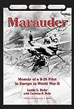 img - for Marauder: Memoir of A B-26 Pilot in Europe in World War II by Louis S. Rehr (2012-08-31) book / textbook / text book