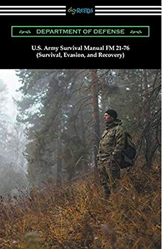 U.S. Army Survival Manual FM 21-76 (Survival, Evasion, and Recovery) by [Department of Defense, U. S. Army]
