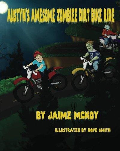 Austyn's Awesome Zombie Dirt Bike Ride -