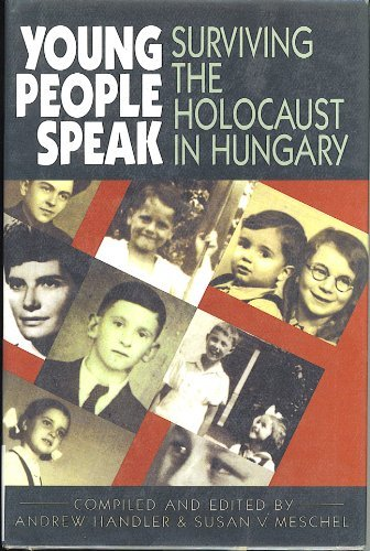 Young People Speak: Surviving the Holocaust in Hungary
