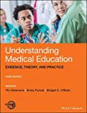 Understanding Medical Education: Evidence, Theory, and Practice