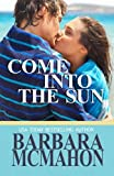 Come Into The Sun
