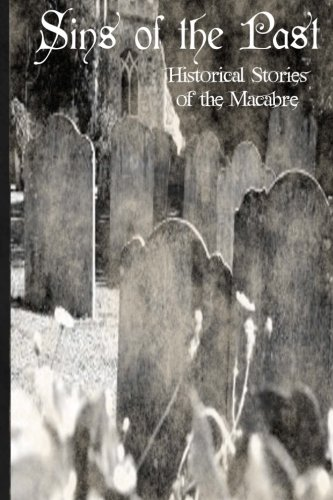 Sins of the Past: Historical Tales of the Macabre