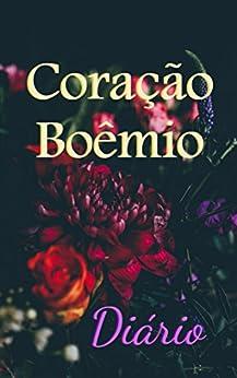 Coração Boêmio: Diário (Portuguese Edition) by [Rosa, Pamela]
