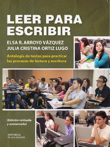 Leer para escribir (Antologia de textos para practicar los procesos de lectura y escritura)