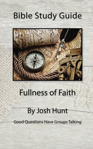 Download Bible Study Guide - Fullness of Faith (Good Questions Have Groups Talking) (Volume 46) ePub fb2 ebook