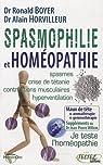 Spasmophilie et homéopathie : Supplément phythotérapie, aromathérapie, gemmothérapie, oligo-éléments, etc. par Horvilleur