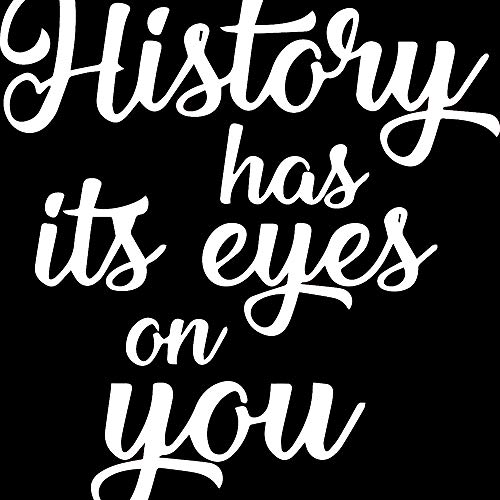 - NBFU DECALS History HAS ITS Eyes ON You (White) (Set of 2) Premium Waterproof Vinyl Decal Stickers for Laptop Phone Accessory Helmet CAR Window Bumper Mug Tuber Cup Door Wall Decoration