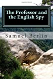The Professor and the English Spy, Samuel Berlin, 1477647112