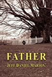 img - for Father by Jeff Daniel Marion (2009-03-30) book / textbook / text book