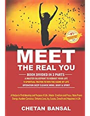 MEET THE REAL YOU: A Recipe To Find Meaning and Purpose of Life; Master Emotions and Focus; Raise Prana Energy; Awaken Conscious; Enhance Love, Joy, Success, Growth and Happiness in Life