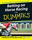 Betting on Horse Racing for Dummies®, Richard Eng, 0764578405