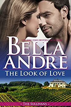 The Look of Love (The Sullivans Book 1) by [Andre, Bella]