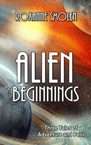 Alien Beginnings: 3 Tales of Adventure and Peril (Colonial Scouts)
