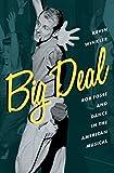 Big Deal: Bob Fosse and Dance in the American Musical (Broadway Legacies)