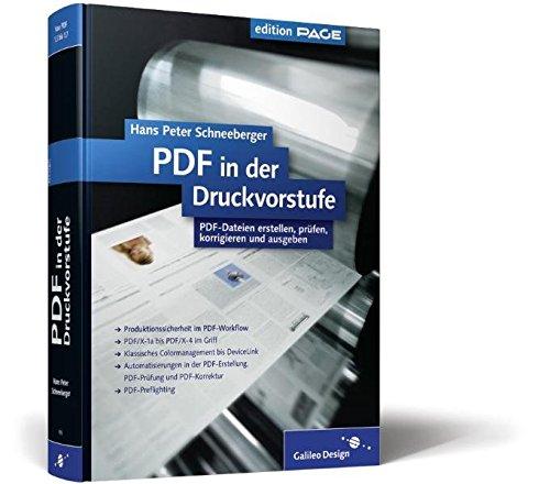 PDF in der Druckvorstufe: PDF-Dateien erstellen, prüfen, korrigieren, automatisieren und ausgeben (Galileo Design) Gebundenes Buch – Januar 2008 Hans Peter Schneeberger prüfen 3898426734 Anwendungs-Software