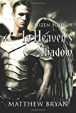 In Heaven's Shadow, Matthew Bryan, 1484859480