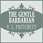 The Gentle Barbarian | V. S. Pritchett