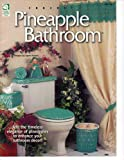 Crochet Pineapple Bathroom (House of White Birches, 101114)