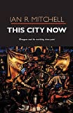 This City Now, Ian R. Mitchell, 1842820826