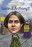 img - for Who Was Susan B. Anthony? book / textbook / text book