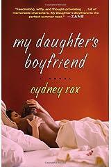 My Daughter's Boyfriend: A Novel Paperback
