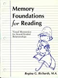 Memory Foundations for Reading : Visual Mnemonics for Sound-Symbol Relationships, Richards, Regina G., 096613530X