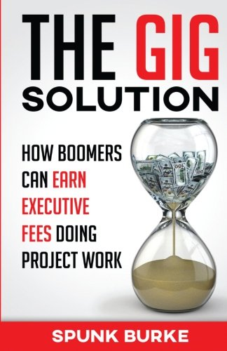 the-gig-solution-how-boomers-can-earn-executive-fees-doing-project-work
