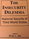 The Insecurity Dilemma : National Security of Third World States, , 1555872670