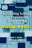 Automating Science and Engineering Laboratories with Visual Basic, Mark F. Russo and Martin M. Echols, 0471254932