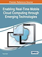 Enabling Real-Time Mobile Cloud Computing through Emerging Technologies Front Cover