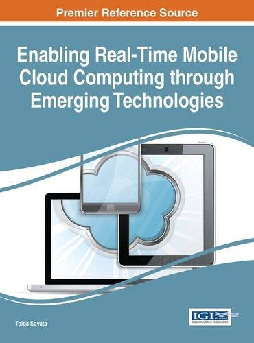 Enabling Real-Time Mobile Cloud Computing through Emerging Technologies (Advances in Wireless Technologies and Telecommunication) by Ingramcontent