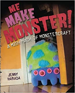 Me Make Monster!: A Mish Mash of Monstercraft