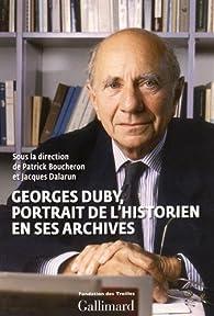 Georges Duby, portrait de l'historien en ses archives par Patrick Boucheron