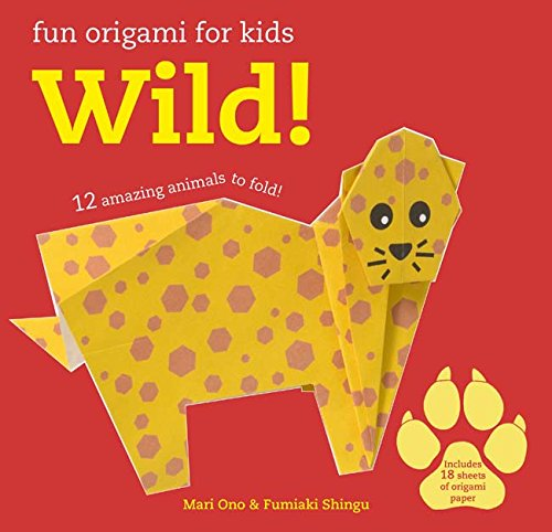 Read Online Fun Origami for Children: Wild!: 12 amazing animals to fold PDF