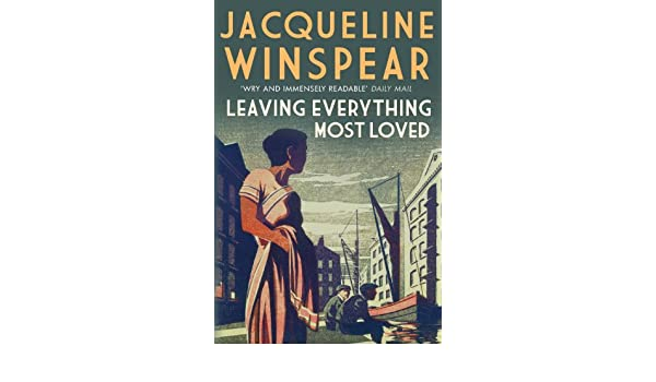 Leaving Everything Most Loved (Maisie Dobbs Mysteries Series Book 10) (English Edition) eBook: Jacqueline Winspear: Amazon.es: Tienda Kindle