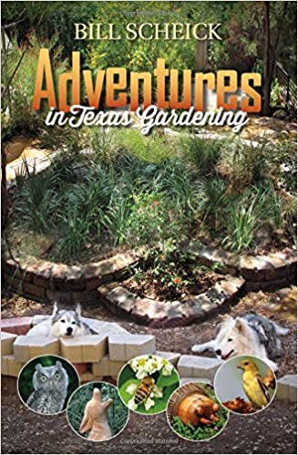 Charmant Adventures In Texas Gardening (Louise Lindsey Merrick Natural Environment  Series) First Edition