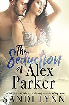 The Seduction of Alex Parker by [Lynn, Sandi]